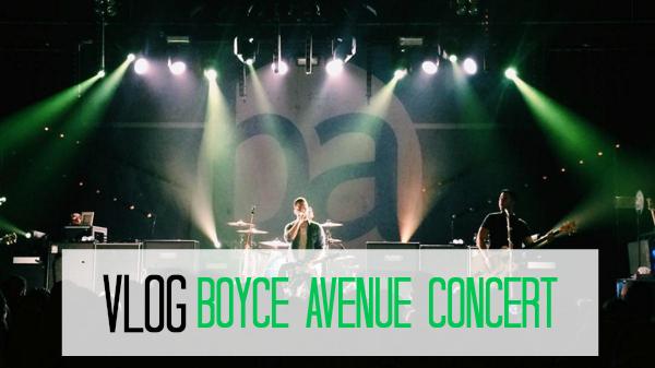 VLOG | Boyce Avenueconcert!