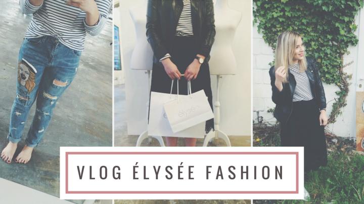 VLOG | ElyséeFashion!